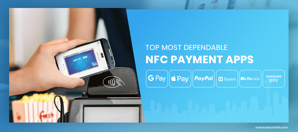 Top Most Dependable NFC Payment Apps (Updated) - Konstantinfo