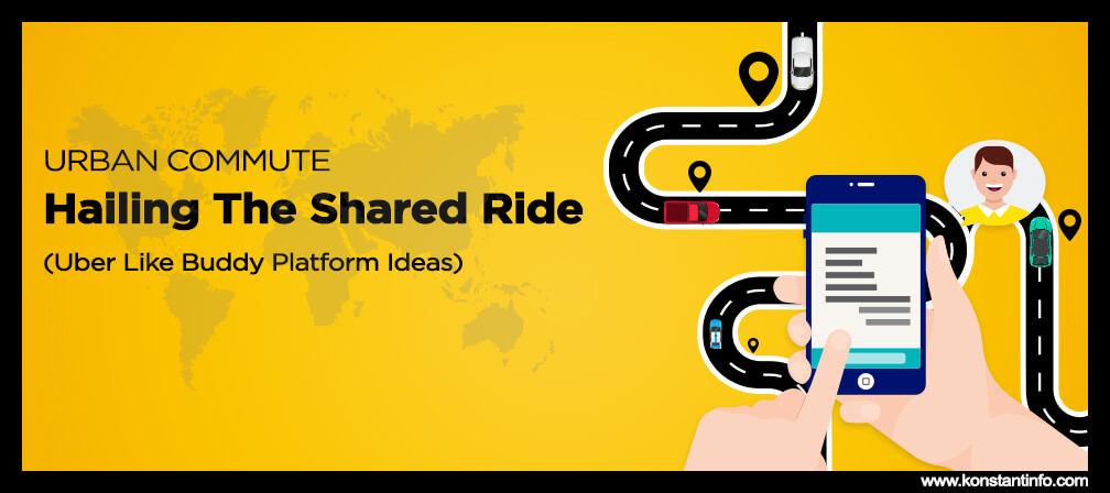 Urban Commute: Hailing the Shared Ride (Uber Like Buddy Platform Ideas)