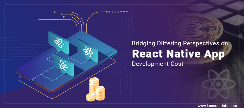 Bridging Differing Perspectives on React Native App Development Cost