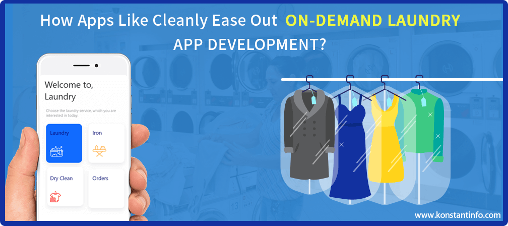 How Apps Like Cleanly Ease Out On-Demand Laundry App Development?