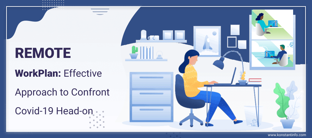 Remote WorkPlan: Effective Approach to Confront Covid-19 Head-on